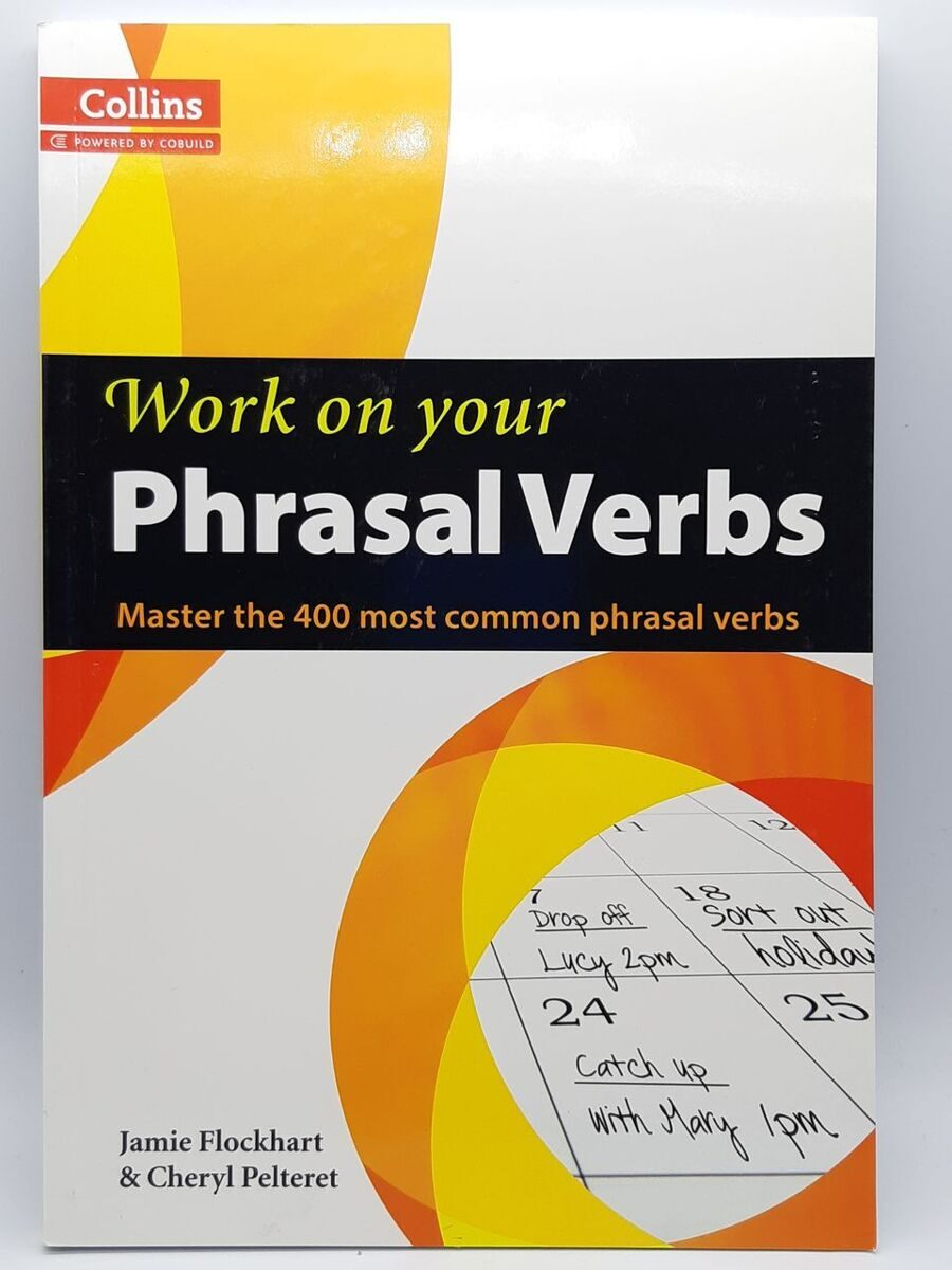 6P87 Work On Your Phrasal Verbs: Level B1 Plus