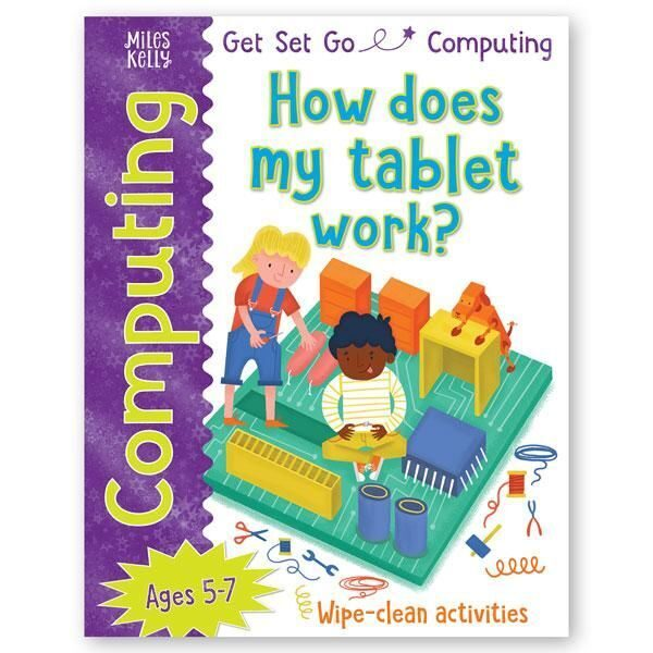 E109 Get Set Go Computing: How does my tablet work? , Miles Kelly Publishing